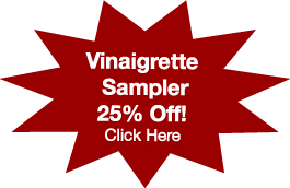 25% off  Garlic Gold Vinaigrette Sampler